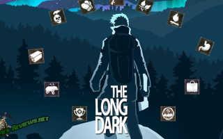 Достижения в The Long Dark — как получить все?