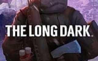 игру The Long Dark последняя версия на русском — торрент